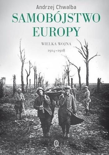 Samobójstwo Europy Wielka wojna 1914-1918 recenzja