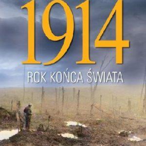 Paul Ham 1914 Rok końca świata recenzja