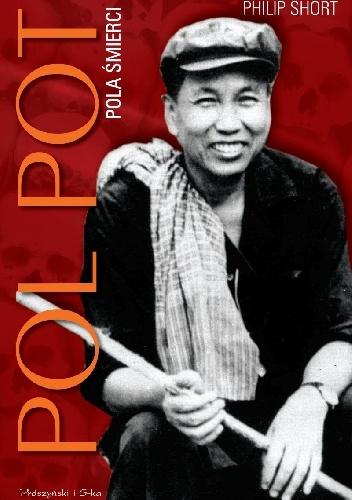 Pol Pot Pola śmierci Philip Short recenzja