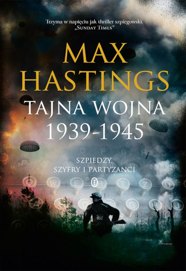 Max Hastings Tajna wojna 1939-1945